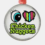 Bright Eye Heart I Love Chicken Nuggets Metal Ornament