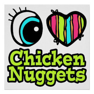 Bright Eye Heart I Love Chicken Nuggets Poster