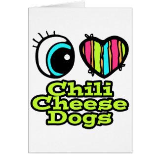 Bright Eye Heart I Love Chili Cheese Dogs Card