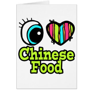 Bright Eye Heart I Love Chinese Food Card