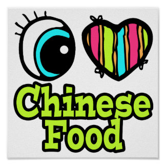 Bright Eye Heart I Love Chinese Food Poster