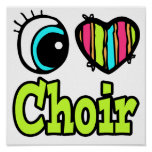 Bright Eye Heart I Love Choir Poster