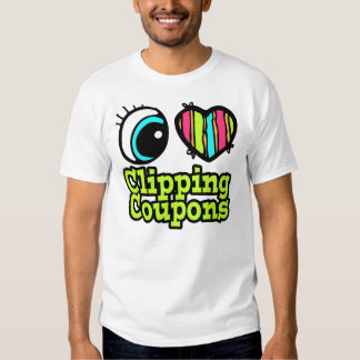 Bright Eye Heart I Love Clipping Coupons Shirts
