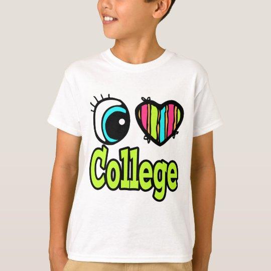 Bright Eye Heart I Love College T-Shirt