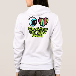 Bright Eye Heart I Love Cooking on the Grill Hoodie