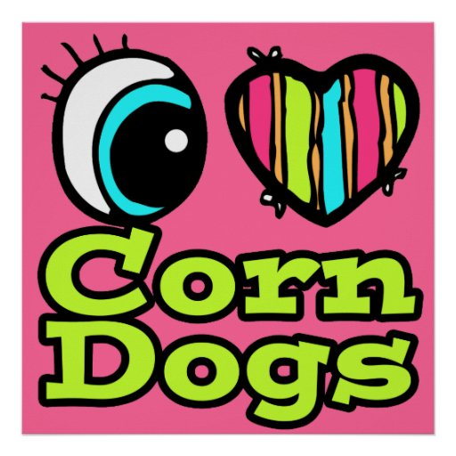 Bright Eye Heart I Love Corn Dogs Posters