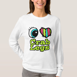 Bright Eye Heart I Love Crab Legs T-Shirt