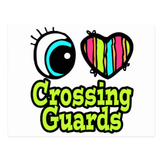 Bright Eye Heart I Love Crossing Guards Postcard
