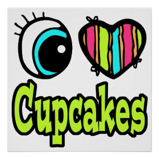 Bright Eye Heart I Love Cupcakes Posters