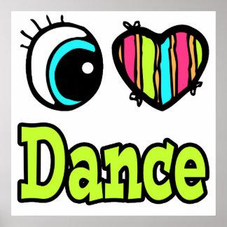 Bright Eye Heart I Love Dance Poster
