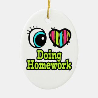Bright Eye Heart I Love Doing Homework Ceramic Ornament