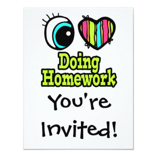 "Bright Eye Heart I Love Doing Homework 4.25"" X 5.5"" Invitation Card"
