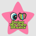 Bright Eye Heart I Love Doing My Own Stunts Star Sticker
