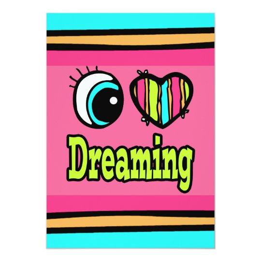 Bright Eye Heart I Love Dreaming Card