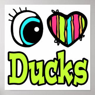 Bright Eye Heart I Love Ducks Poster