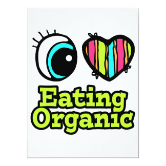Bright Eye Heart I Love Eating Organic 6.5x8.75 Paper Invitation Card