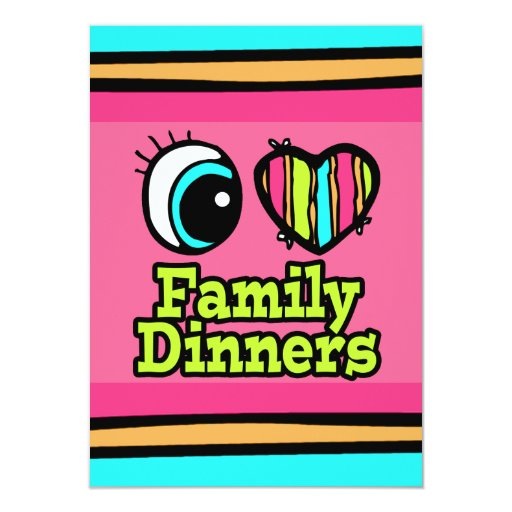 Bright Eye Heart I Love Family Dinners 4.5x6.25 Paper Invitation Card
