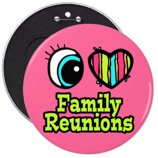 Bright Eye Heart I Love Family Reunions 6 Inch Round Button