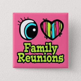 Bright Eye Heart I Love Family Reunions Button