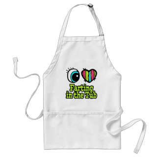 Bright Eye Heart I Love Farting in the Tub Adult Apron