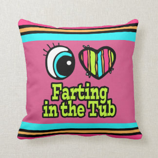 Bright Eye Heart I Love Farting in the Tub Throw Pillow