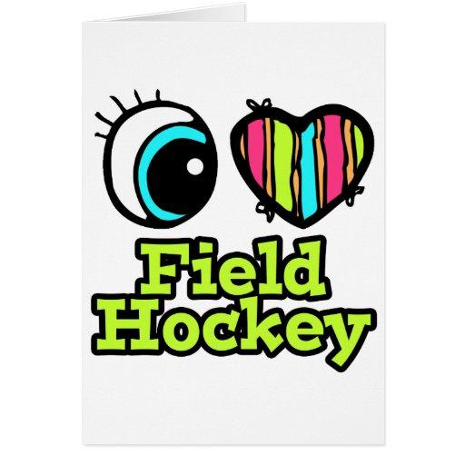 Bright Eye Heart I Love Field Hockey Greeting Card