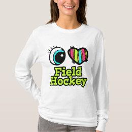Bright Eye Heart I Love Field Hockey T-Shirt