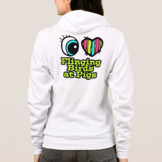 Bright Eye Heart I Love Flinging Birds at Pigs Hoodie