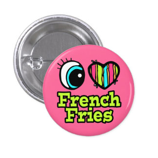 Bright Eye Heart I Love French Fries 1 Inch Round Button