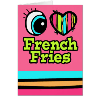 Bright Eye Heart I Love French Fries Card