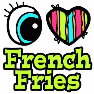 Bright Eye Heart I Love French Fries Acrylic Cut Out