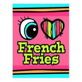 Bright Eye Heart I Love French Fries Postcard