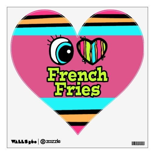Bright Eye Heart I Love French Fries Wall Decals