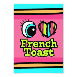 Bright Eye Heart I Love French Toast 5x7 Paper Invitation Card