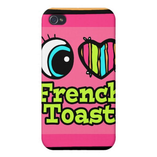 Bright Eye Heart I Love French Toast iPhone 4 Cover