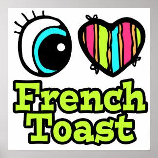Bright Eye Heart I Love French Toast Poster