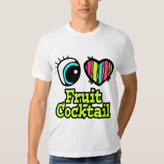 Bright Eye Heart I Love Fruit Cocktail T Shirts