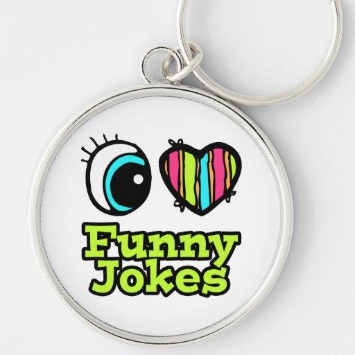 Bright Eye Heart I Love Funny Jokes Keychains