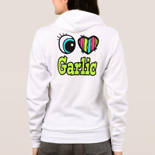 Bright Eye Heart I Love Garlic Hoodie