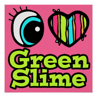 Bright Eye Heart I Love Green Slime Poster