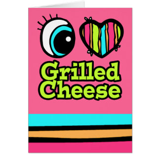 Bright Eye Heart I Love Grilled Cheese Card