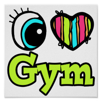 Bright Eye Heart I Love Gym Poster