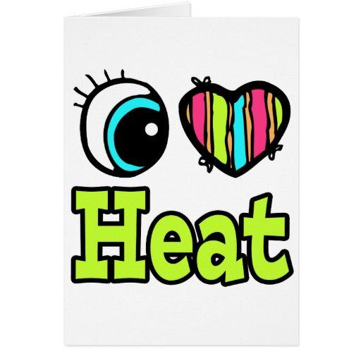 Bright Eye Heart I Love Heat Card