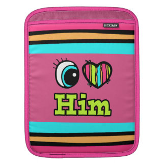 Bright Eye Heart I Love Him iPad Sleeves