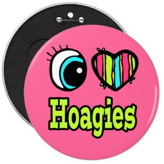 Bright Eye Heart I Love Hoagies 6 Inch Round Button