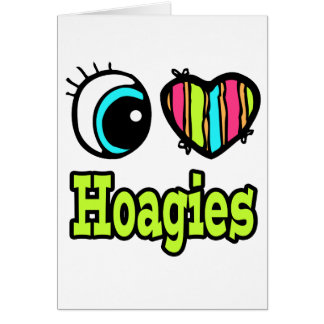 Bright Eye Heart I Love Hoagies Greeting Card