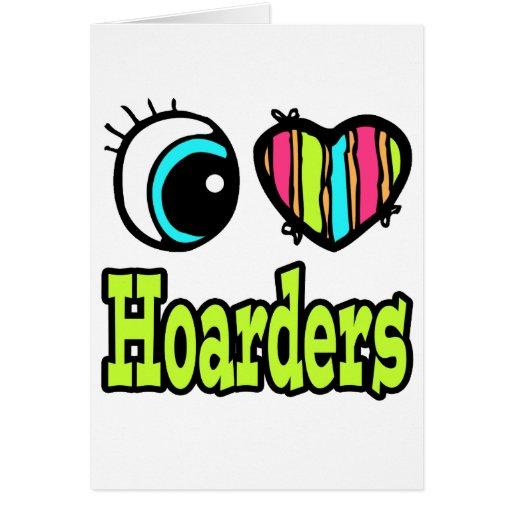 Bright Eye Heart I Love Hoarders Greeting Card