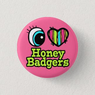 Bright Eye Heart I Love Honey Badgers Button
