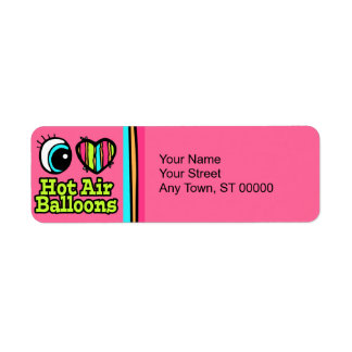 Bright Eye Heart I Love Hot Air Balloons Label