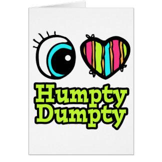 Bright Eye Heart I Love Humpty Dumpty Card
